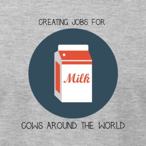 Milk, creating jobs for cows. - Men's T-Shirt by American Apparel