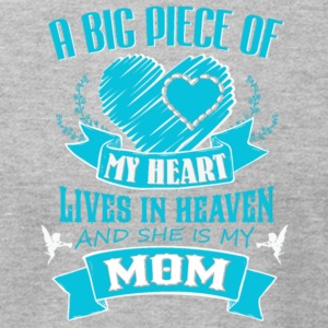 Big Piece Of My Heart Lives In Heaven Mom T Shirt - Men's T-Shirt by American Apparel