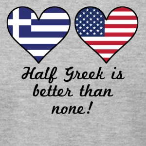 Half Greek Is Better Than None - Men's T-Shirt by American Apparel