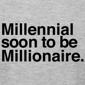 Millennial soon to be Millionaire - Men's T-Shirt by American Apparel
