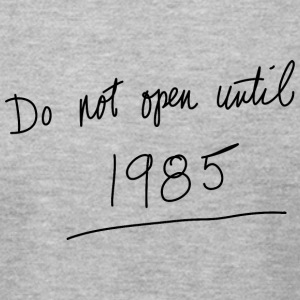 Do Not Open Until 1985 - Men's T-Shirt by American Apparel