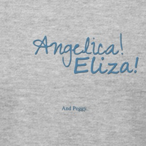 Angelica! Eliza! ... and peggy. - Men's T-Shirt by American Apparel