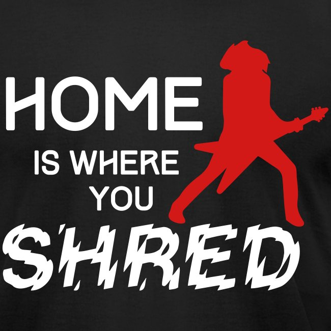 Home is where you shred