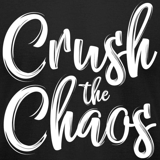 Crush the Chaos - Black & White