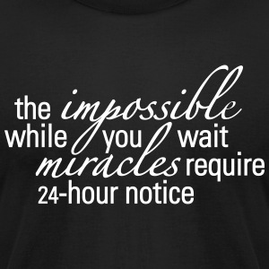 The Impossible While You Wait - Men's T-Shirt by American Apparel