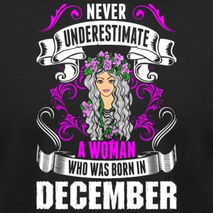 Never Underestimate A Woman Who Was Born In Decemb - Men's T-Shirt by American Apparel