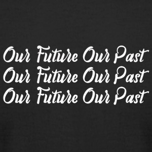 Our Future Our Past - Men's T-Shirt by American Apparel