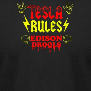 Tesla Rules Edison Drools - Men's T-Shirt by American Apparel