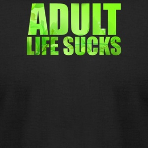 Adult Life Sucks - Men's T-Shirt by American Apparel