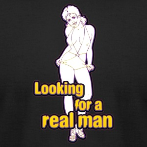 Looking_for_a_real_man - Men's T-Shirt by American Apparel