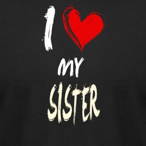I love my SISTER - Men's T-Shirt by American Apparel