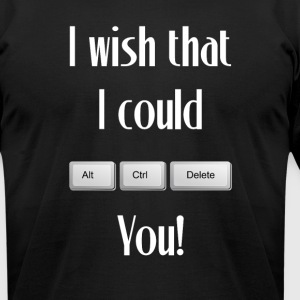 Wish I Could Control Alt Delete You Programmer - Men's T-Shirt by American Apparel