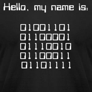 Hello, My name is 01001101 01100001 01110010 0110 - Men's T-Shirt by American Apparel