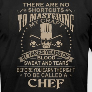 To be called a Chef T-shirt , Funny Shirt - Men's T-Shirt by American Apparel