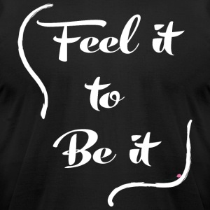 Feel it to Be it - White - Men's T-Shirt by American Apparel