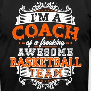I'm a coach of a freaking awesome basketball team - Men's T-Shirt by American Apparel