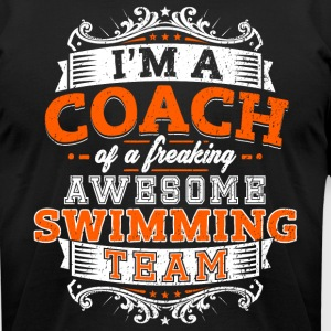 I'm a coach of a freaking awesome swimming team - Men's T-Shirt by American Apparel