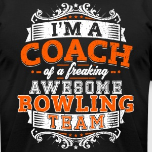 I'm a coach of a freaking awesome bowling team - Men's T-Shirt by American Apparel