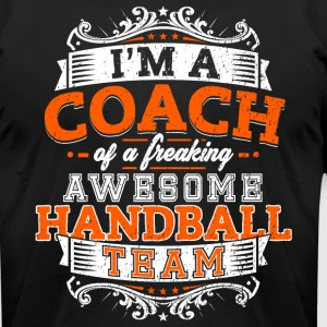 I'm a coach of a freaking awesome handball team - Men's T-Shirt by American Apparel