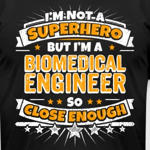 Not A Superhero But A Biomedical Engineer - Men's T-Shirt by American Apparel