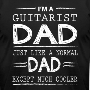 I'm A Guitarist Dad T Shirt - Men's T-Shirt by American Apparel