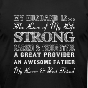 My Husband Is The Love Of My Life T Shirt - Men's T-Shirt by American Apparel