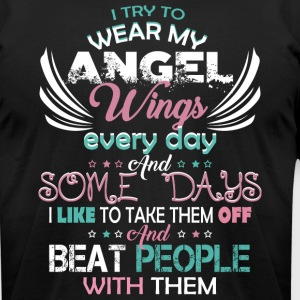 I Try To Wear My Angel Wings T Shirt - Men's T-Shirt by American Apparel