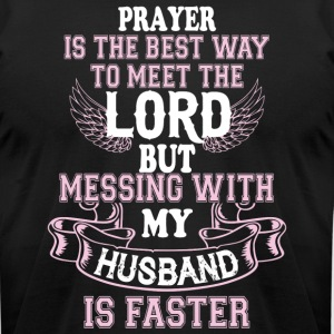 Messing With My Husband Is Faster T Shirt - Men's T-Shirt by American Apparel