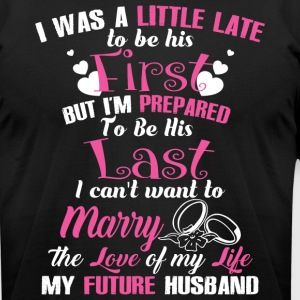 The Love Of My Life My Future Husband T Shirt - Men's T-Shirt by American Apparel