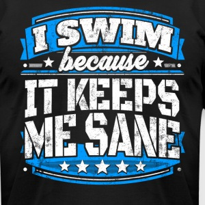 I Swim Because It Keeps Me Sane Swimming T-shirt - Men's T-Shirt by American Apparel