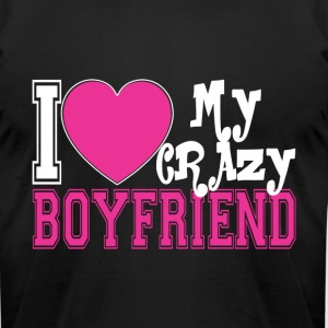 I Love My Crazy Boyfriend T Shirt - Men's T-Shirt by American Apparel