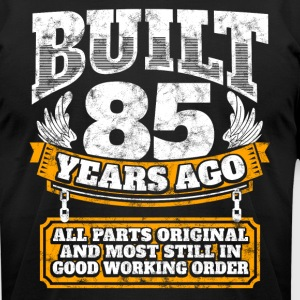 85th birthday gift idea: Built 85 years ago Shirt - Men's T-Shirt by American Apparel