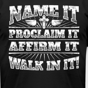 Christian shirt: Name it, proclaim it, affirm it - Men's T-Shirt by American Apparel