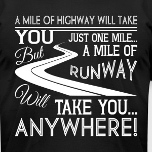 You Just One Mile Of Runway T Shirt - Men's T-Shirt by American Apparel