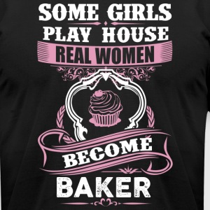 Real Women Become Baker - Men's T-Shirt by American Apparel