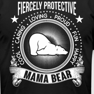 Caring Loving Proud Fun Happy Mama Bear T Shirt - Men's T-Shirt by American Apparel