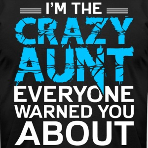 I'm The Crazy Aunt T Shirt - Men's T-Shirt by American Apparel