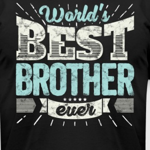 Cool family gift shirt: World's best brother ever - Men's T-Shirt by American Apparel