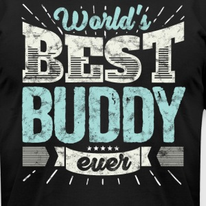 Cool family gift shirt: World's best buddy ever - Men's T-Shirt by American Apparel