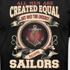 The Luckiest Men Become Sailors - Men's T-Shirt by American Apparel
