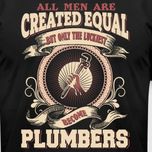 The Luckiest Men Become Plumbers - Men's T-Shirt by American Apparel