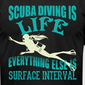 Scuba Diving Is Life T Shirt - Men's T-Shirt by American Apparel