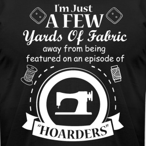 I'm Just A Few Yards Of Fabric T Shirt - Men's T-Shirt by American Apparel