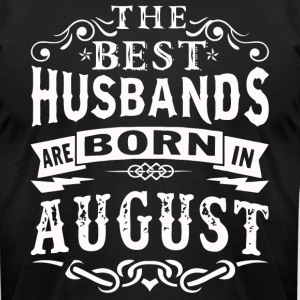 The best husbands are born in August - Men's T-Shirt by American Apparel