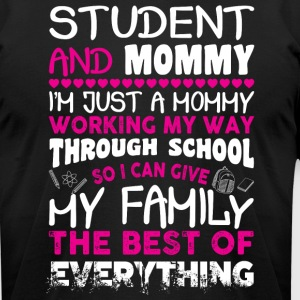 Student And Mommy T Shirt - Men's T-Shirt by American Apparel