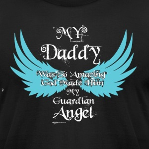 My Daddy Was So Amazing T Shirt - Men's T-Shirt by American Apparel