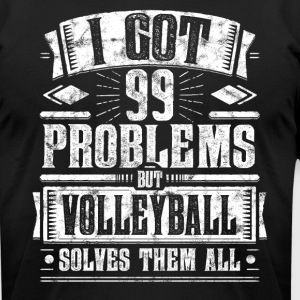 99 Problems but Volleyball Solves Them Funny Tee - Men's T-Shirt by American Apparel