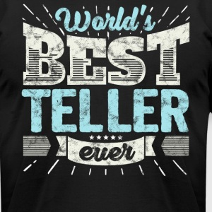 Worlds Best Teller Ever Funny Gift - Men's T-Shirt by American Apparel