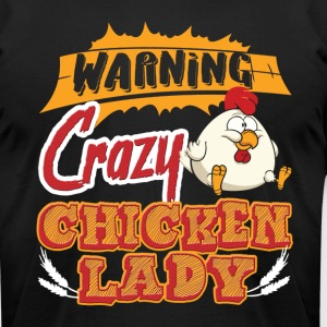 Warning Crazy Chicken Lady Shirt - Men's T-Shirt by American Apparel
