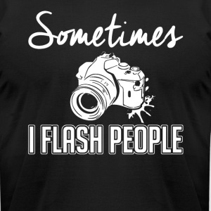 Sometime I Flash People T Shirt Gifts Photographer - Men's T-Shirt by American Apparel